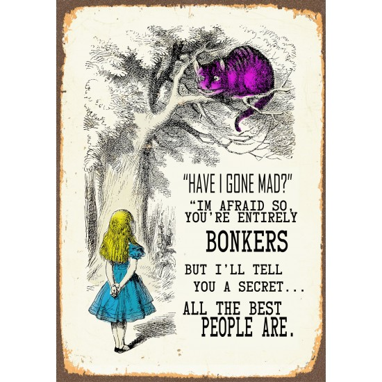 Vintage Metal Sign - Alice In Wonderland - Have I Gone Mad